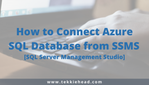 How to Connect Azure SQL Database from SSMS