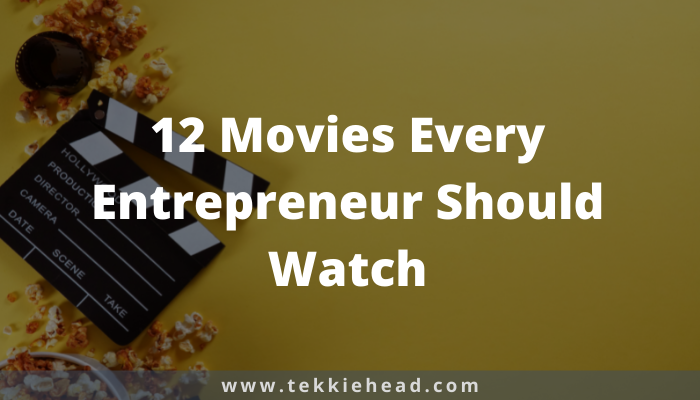 12 Movies Every Entrepreneur Should Watch